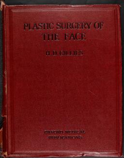 Front cover of Gillies, H. D. Plastic Surgery of the Face based on Selected Cases of War Injuries of the Face including Burns, (London: Hodder & Staughton) 1920 ©The Gillies Family